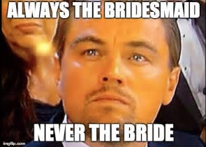 bridesmaid_meme